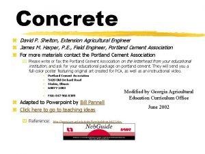 Concrete z David P Shelton Extension Agricultural Engineer