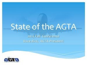 State of the AGTA 2014 Fall Conference Dave