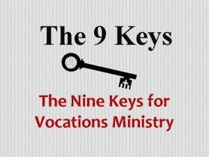 The 9 Keys The Nine Keys for Vocations