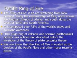 Pacific Ring of Fire The Ring of Fire