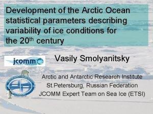 Development of the Arctic Ocean statistical parameters describing