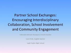 Partner School Exchanges Encouraging Interdisciplinary Collaboration School Involvement