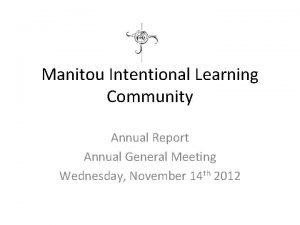 Manitou Intentional Learning Community Annual Report Annual General