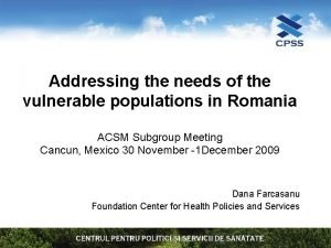 Addressing the needs of the vulnerable populations in