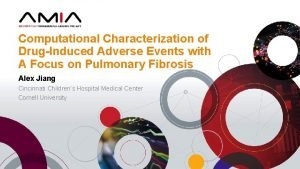 Computational Characterization of DrugInduced Adverse Events with A