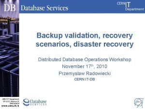 Backup validation recovery scenarios disaster recovery Distributed Database