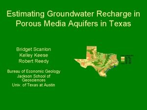 Estimating Groundwater Recharge in Porous Media Aquifers in