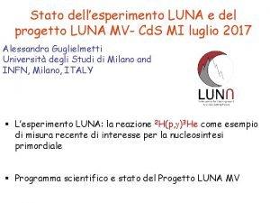 Stato dellesperimento LUNA e del progetto LUNA MV