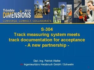 S304 Track measuring system meets track documentation for