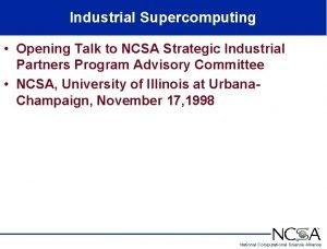 Industrial Supercomputing Opening Talk to NCSA Strategic Industrial