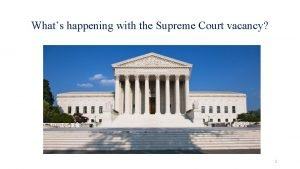 Whats happening with the Supreme Court vacancy 1