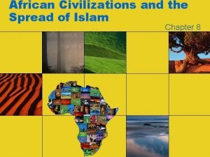 African Civilizations and the Spread of Islam Chapter