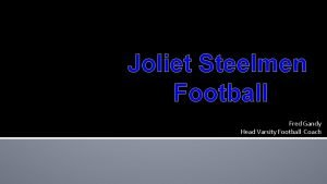 Joliet Steelmen Football Fred Gandy Head Varsity Football