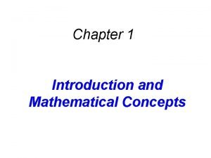 Chapter 1 Introduction and Mathematical Concepts 1 1