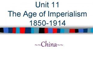 Unit 11 The Age of Imperialism 1850 1914