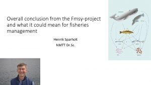Overall conclusion from the Fmsyproject and what it
