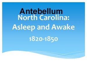 Antebellum North Carolina Asleep and Awake 1820 1850