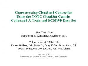 Characterizing Cloud and Convection Using the YOTC Cloud