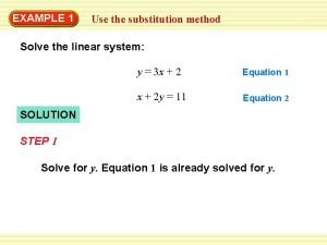 EXAMPLE 1 Use the substitution method Solve the