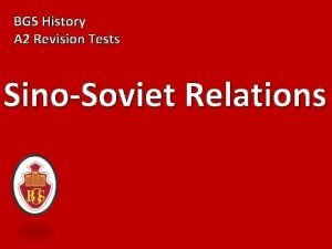 BGS History A 2 Revision Tests SinoSoviet Relations