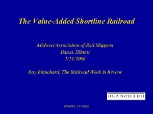 The ValueAdded Shortline Railroad Midwest Association of Rail