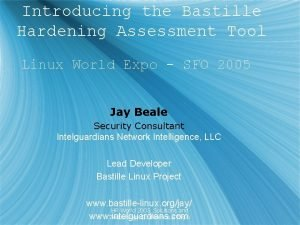 Introducing the Bastille Hardening Assessment Tool Linux World