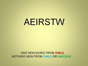 AEIRSTW ONE NEW WORD FROM OWL 2 OWL