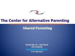 The Center for Alternative Parenting Shared Parenting Racheli