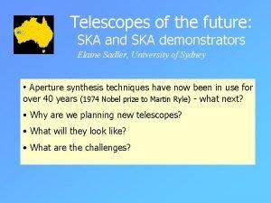 Telescopes of the future SKA and SKA demonstrators