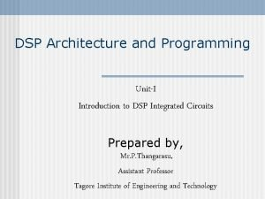 DSP Architecture and Programming UnitI Introduction to DSP