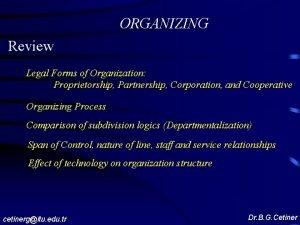 ORGANIZING Review Legal Forms of Organization Proprietorship Partnership