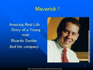 Maverick Amazing Real Life Story of a Young