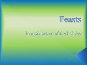 Feasts In anticipation of the holiday Tongue Twisters