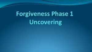 Forgiveness Phase 1 Uncovering Dr Enright tells us