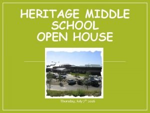 HERITAGE MIDDLE SCHOOL OPEN HOUSE Thursday July 7
