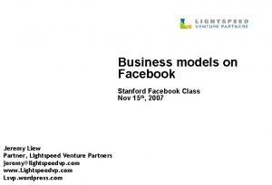 Business models on Facebook Stanford Facebook Class Nov