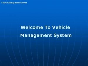 Vehicle Management System Welcome To Vehicle Management System