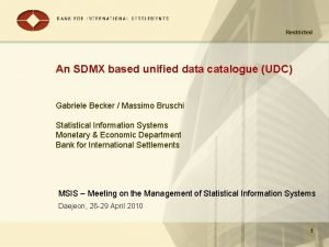 Restricted An SDMX based unified data catalogue UDC