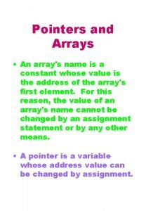 Pointers and Arrays An arrays name is a
