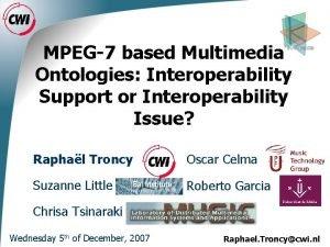 MPEG7 based Multimedia Ontologies Interoperability Support or Interoperability