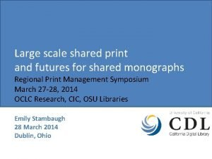 Large scale shared print and futures for shared