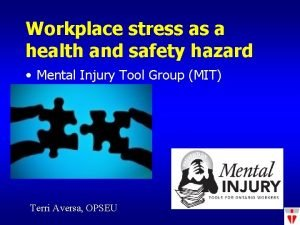 Workplace stress as a health and safety hazard
