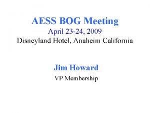 AESS BOG Meeting April 23 24 2009 Disneyland