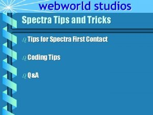 Spectra Tips and Tricks b Tips for Spectra