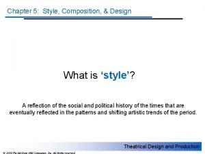 Chapter 5 Style Composition Design What is style