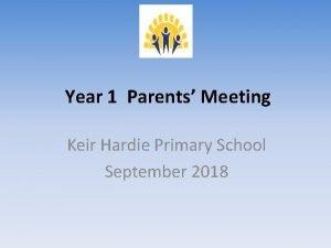 Year 1 Parents Meeting Keir Hardie Primary School