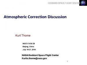 Atmospheric Correction Discussion Kurt Thome WGCV IVOS 28