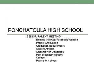 PONCHATOULA HIGH SCHOOL SENIOR PARENT MEETING Remind 101AppFacebookWebsite