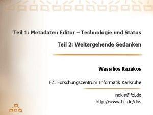 Teil 1 Metadaten Editor Technologie und Status Teil