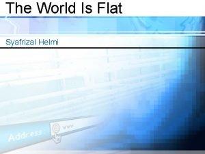 The World Is Flat Syafrizal Helmi Perkembangan Globalisasi